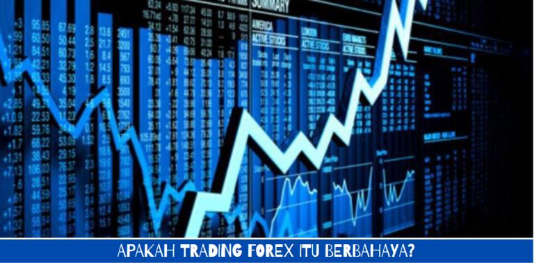 Trading Forex itu Berbahaya