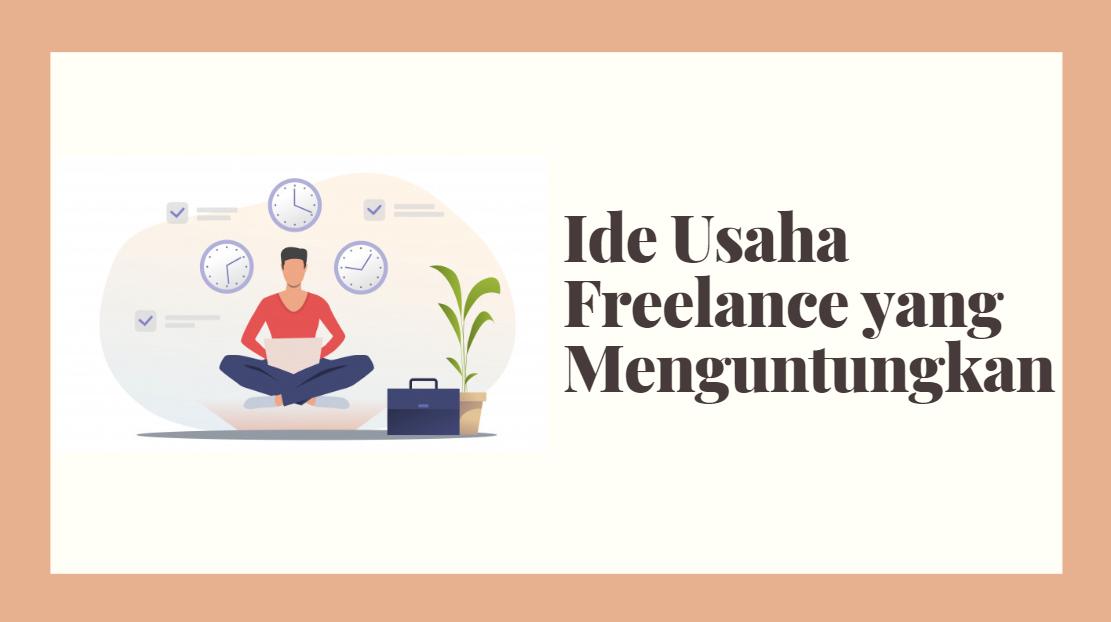 Ide Usaha Freelance yang Menguntungkan