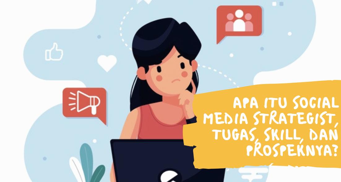 Apa Itu Social Media Strategist