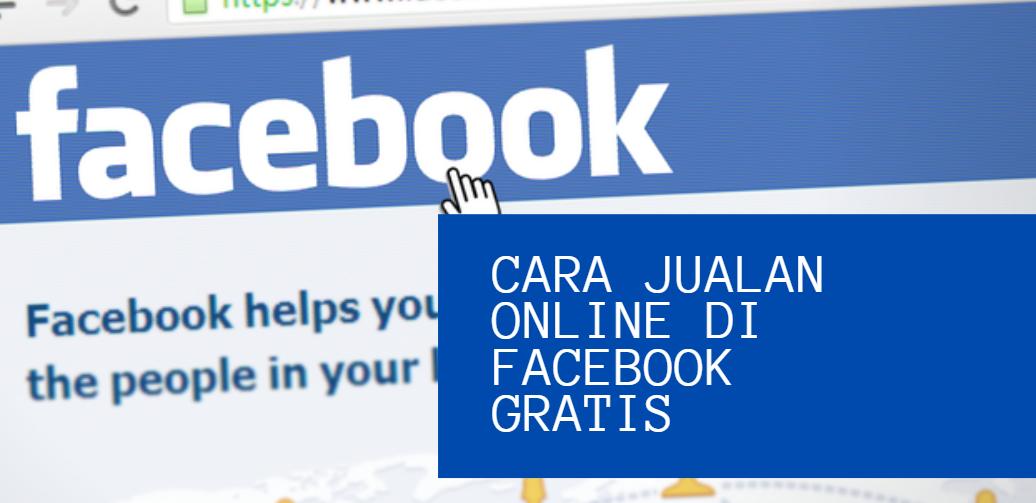 Jualan Online di Facebook Agar Laris Manis