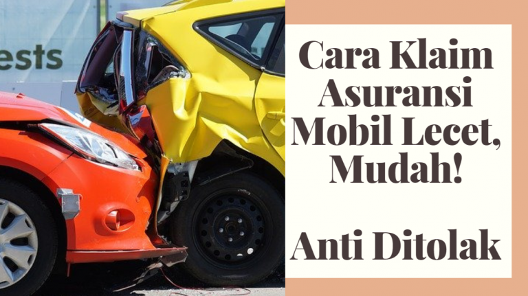Inilah Cara Klaim Asuransi Mobil Lecet