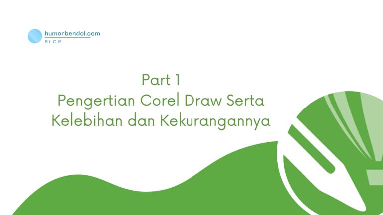 Pengertian Corel Draw Serta Kelebihan dan Kekurangannya