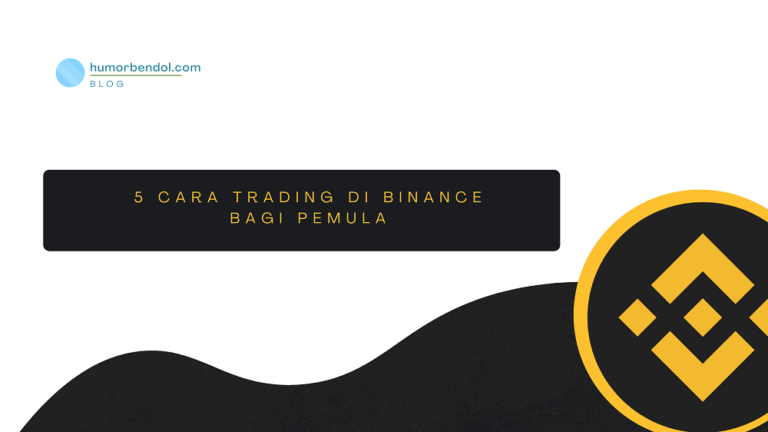 5 Cara Trading di Binance bagi Pemula
